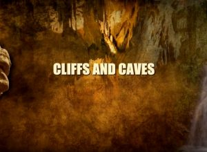Cliffs and Caves – Part 3