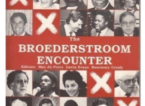MAGALIES MEMOIR 7                     THE BROEDERSTROOM ENCOUNTER  5 – 7 AUGUST 1988